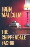 The Chippendale Factor - John Malcolm