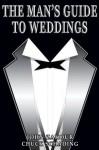 The Man's Guide to Weddings - Chuck Schading, John Zakour