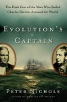 Evolution's Captain: The Dark Fate of the Man Who Sailed Charles Darwin Around the World - Peter Nichols