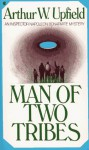 Man of Two Tribes - Arthur W. Upfield