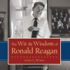 The Wit & Wisdom of Ronald Reagan - James C. Humes