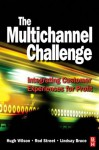 The Multichannel Challenge - Hugh Wilson, Rod Street, Lindsay Bruce
