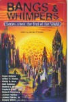 Bangs & Whimpers: Stories about The End of The World - Arthur C. Clarke, Isaac Asimov, J.G. Ballard, Frank L. Pollack