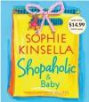 Shopaholic and Baby - Katherine Kellgren, Sophie Kinsella