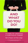 And What Do You Do?: 10 Steps to Creating a Portfolio Career - Barrie Hopson, Katie Ledger