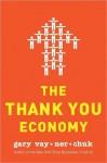The Thank You Economy - Gary Vaynerchuk