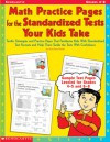 Math Practice Pages for the Standardized Tests Your Kids Take: Terrific Strategies and Practice Pages That Familiarize Kids With Standardized Test Formats and Help Them Tackle the Tests With Confidence - Sara Davis Powell
