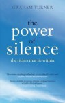 The Power of Silence: Travels in a Forgotten World - Graham Turner