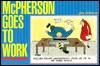 Mc Pherson Goes To Work - John McPherson
