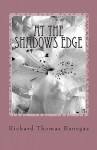 At the Shadows Edge - Richard Thomas Banegas