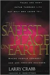 The Safest Place on Earth - Larry Crabb, Eugene H. Peterson