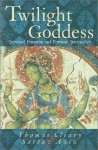 Twilight Goddess: Spiritual Feminism and Feminine Spirituality - Thomas Cleary