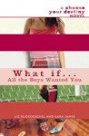 What If . . . All the Boys Wanted You - Liz Ruckdeschel, Sara James