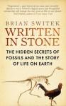Written In Stone - Brian Switek