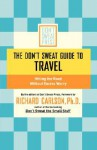 The Don't Sweat Guide to Travel: Hitting the Road Without Excess Worry - Richard Carlson