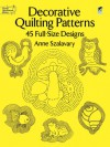 Decorative Quilting Patterns: 45 Full-Size Designs - Anne Szalavary