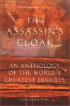 The Assassin's Cloak: An Anthology of the World's Greatest Diarists - Alan Taylor, Irene Taylor