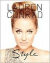 Lauren Conrad Style Guide (Signed Edition) - Lauren Conrad