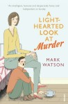 A Light-hearted Look at Murder - Mark Watson