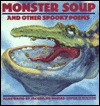 Monster Soup and Other Spooky Poems - Dilys Evans, Jacqueline Rogers
