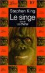 Le singe, suivi de Le chenal - Stephen King