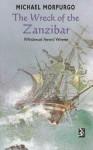 The Wreck of the Zanzibar (New Windmill) - Michael Morpurgo, Christian Birmingham