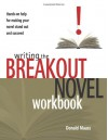 Writing the Breakout Novel Workbook - Donald Maass