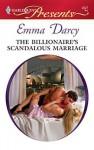 The Billionaire's Scandalous Marriage - Emma Darcy