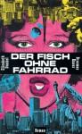 Der Fisch Ohne Fahrrad (German Edition) - Elizabeth Dunkel