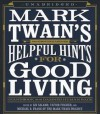 Mark Twain's Helpful Hints for Good Living: A Handbook for the Damned Human Race - Lin Salamo, T.B.A.