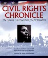 Civil Rights Chronicle: The African-American Struggle for Freedom - Mark Bauerlein, Ella Forbes, Todd Steven Burroughs