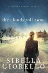 The Clouds Roll Away - Sibella Giorello