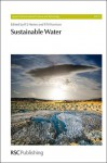 Sustainable Water - Royal Society of Chemistry, Philippe Quevauviller, Alan M. MacDonald, Helen Bonsor, Ronald E. Hester, Roy M. Harrison