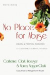 No Place for Abuse: Biblical & Practical Resources to Counteract Domestic Violence - Catherine Clark Kroeger, Nancy Nason-Clark