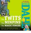 The Twits, The Minpins & The Magic Finger - Roald Dahl, Kate Winslet, Richard Ayoade