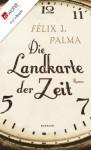 Die Landkarte der Zeit - Félix J. Palma, Willi Zurbrüggen