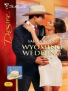 Wyoming Wedding (Silhouette Desire) - Sara Orwig