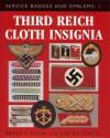 Third Reich Cloth Insignia: Service Badges and Emblems 1 - Brian Davis