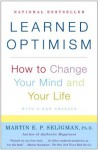 Learned Optimism: How to Change Your Mind and Your Life - Martin E.P. Seligman