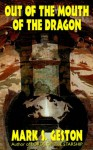 Out of the Mouth of the Dragon - Mark S. Geston
