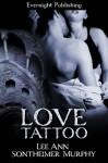 Love Tattoo - Lee Ann Sontheimer Murphy