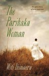 The Parihaka Woman - Witi Ihimaera