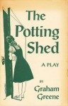 The Potting Shed A Play In Three Acts - Graham Greene