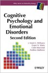 Cognitive Psychology and Emotional Disorders - Mark Williams, Fraser N. Watts, Colin MacLeod, Andrew Mathews