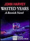 Wasted Years - John Harvey, Jonathon Oliver