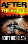After: The Shock (Volume 1) - Scott Nicholson