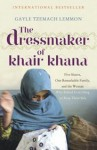 The Dressmaker Of Khair Khana - Gayle Tzemach Lemmon