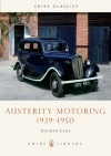 Austerity Motoring 1939 - 1950 - Andrew Lane