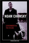 Government in the Future (Open Media) - Noam Chomsky