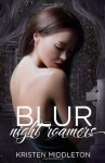 Blur (Night Roamers) - Kristen Middleton